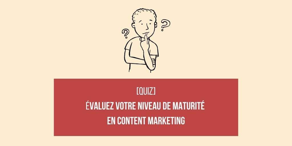 quiz maturité content marketing